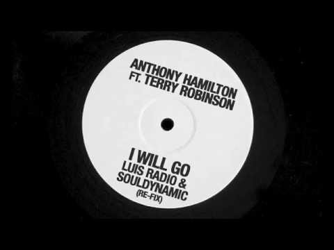 Anthony Hamilton ft.Terry Robinson - I will go (Luis Radio & Souldynamic Re-fix) Unreleased