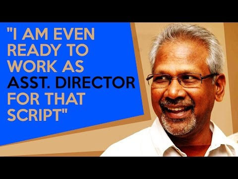 """Mani Ratnam - """"I am even ready to work as Asst. Director for that script"""""""