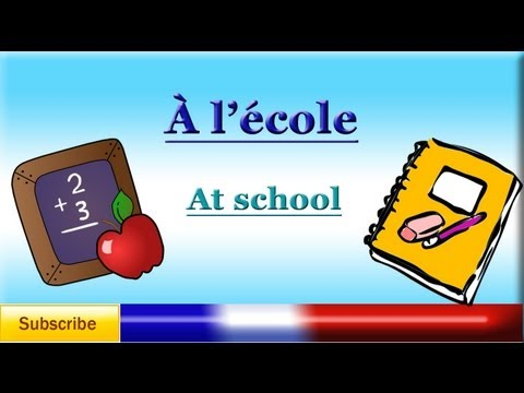 French Lesson 27 - Learn French School Vocabulary - School Stationery - à l'école