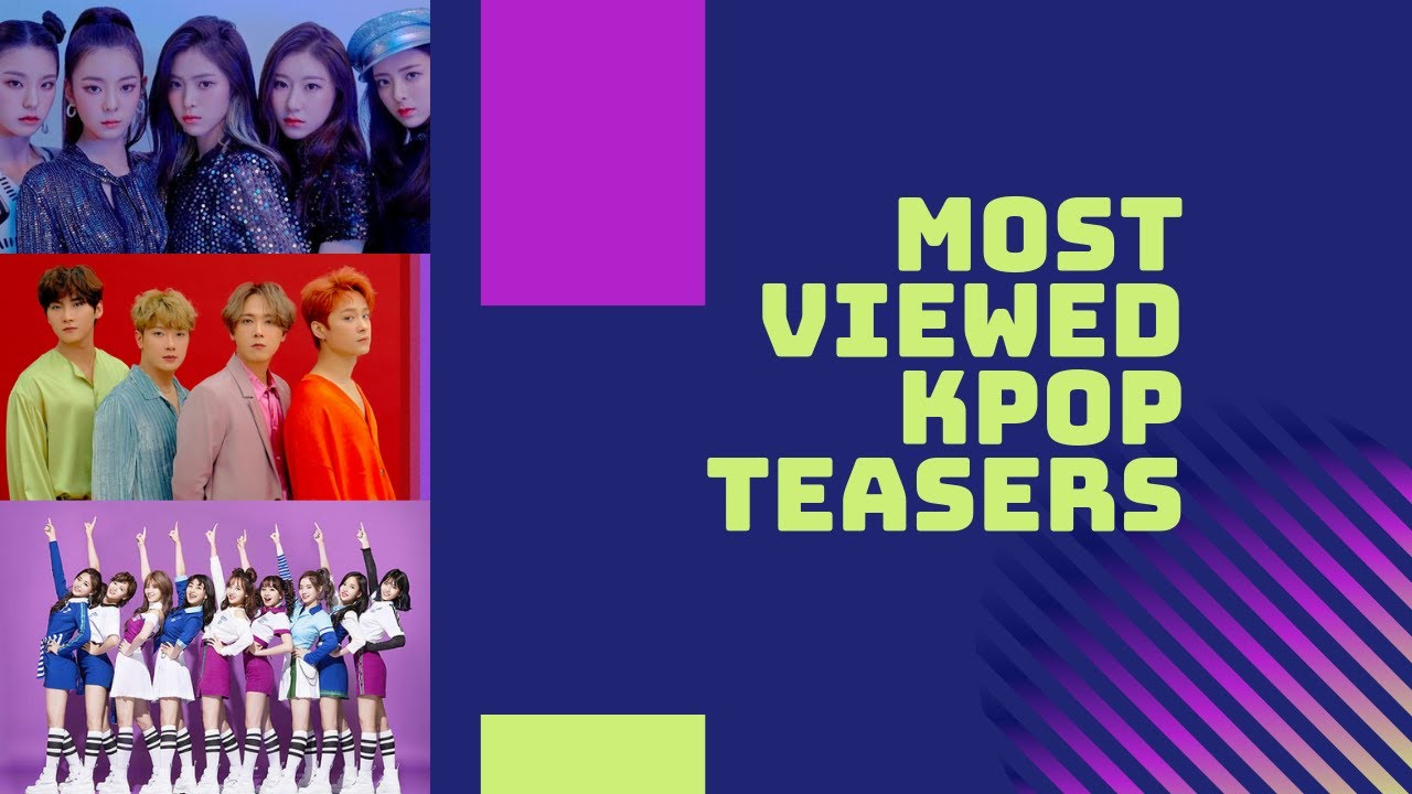 Most Viewed Kpop Teasers [6M and Up] [August, 2019]