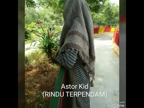 Astor kid -- Lirik Rindu Terpendam