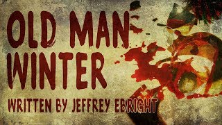 """Old Man Winter"" by Jeffrey Ebright 