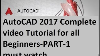 AutoCAD 2017 Complete video Tutorial for all Beginners-PART-1 must watch