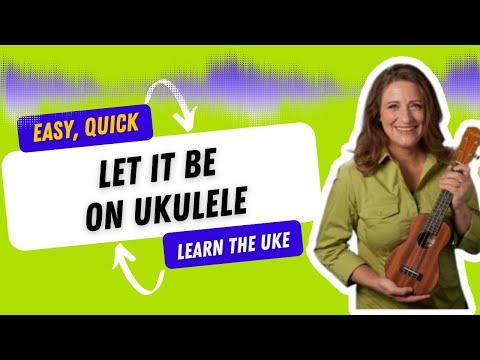 easy-ukulele-songs-'let-it-be'---21-songs-in-6-days:-learn-ukulele-the-easy-way