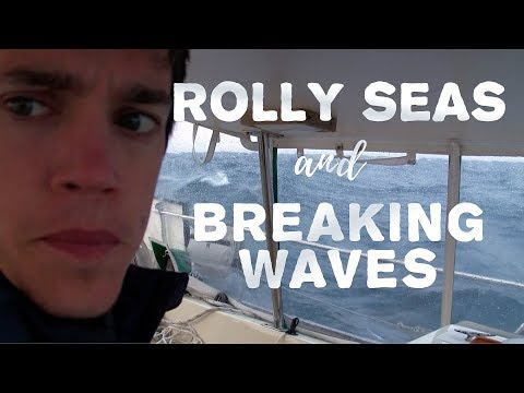 Rolly Seas and Breaking Waves | # 21 | DrakeParagon Sailing Season 4