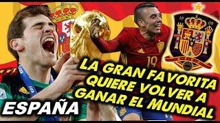 Mundial 2018 - ESPAÑA, la gran Favorita quiere volver a ganar el Mundial