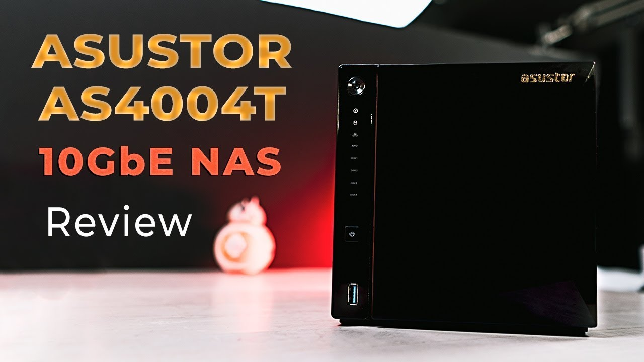 ASUSTOR AS4004T 10GbE NAS Review - LensVid comLensVid com
