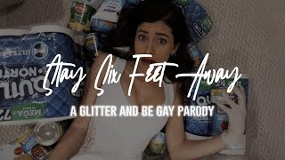 Stay Six Feet Away (Glitter and Be Gay Parody by Gabrielle Mariella)