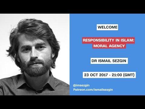 Responsibility in Islam: Moral Agency - 24 October 2017
