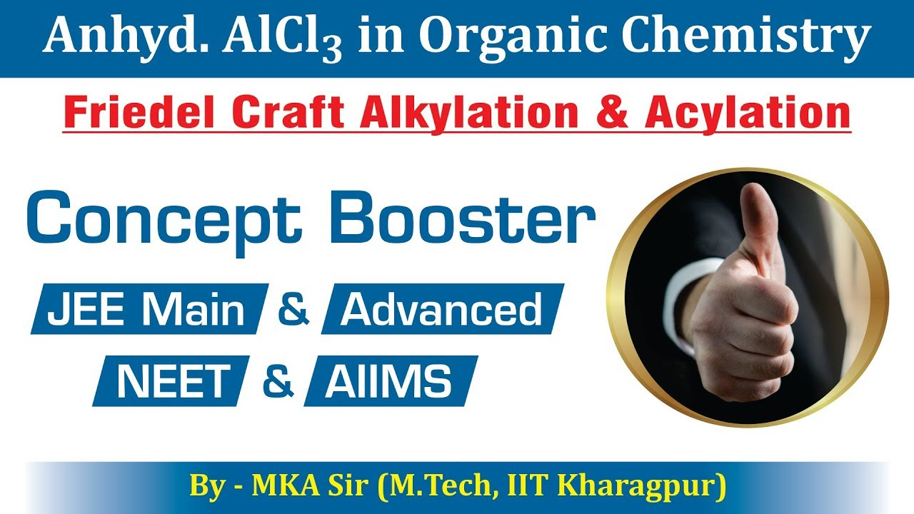 Anhyd  AlCl3 in Organic Chemistry | Friedel Craft Alkylation and Acylation  | Jee Main, Advanced NEET