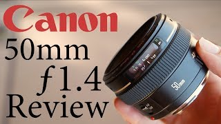 Canon 50mm 1.4 USM In Depth Review