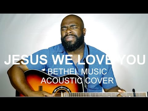 Jesus We Love You by Bethel Music // cover by Donavan Henry