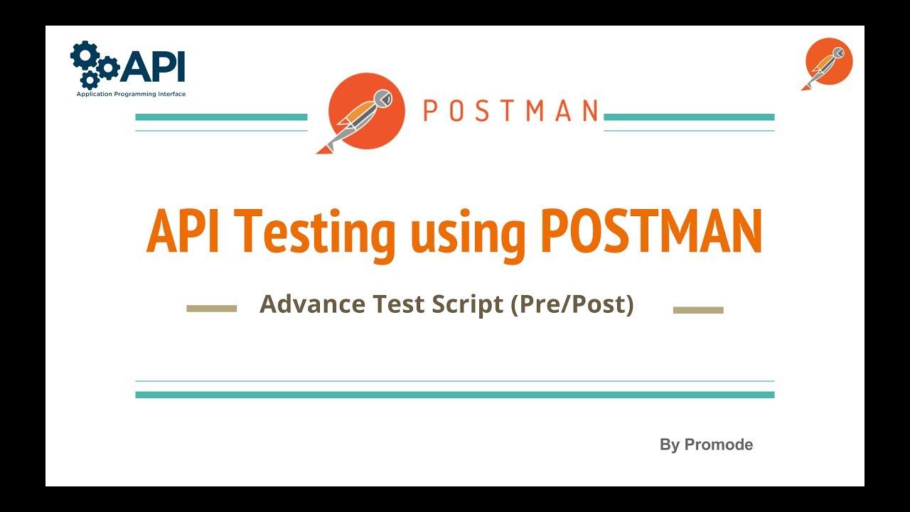 API testing using postman - Advance Test Scripts(Sandbox API)