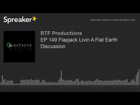 EP 149 Flapjack Livin A Flat Earth Discussion thumbnail