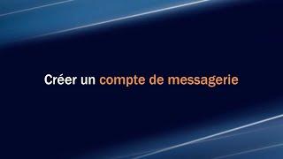 Comment créer un compte de messagerie ?