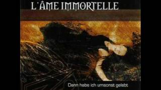 L'Ame Immortelle - life will never be the same again (dann)
