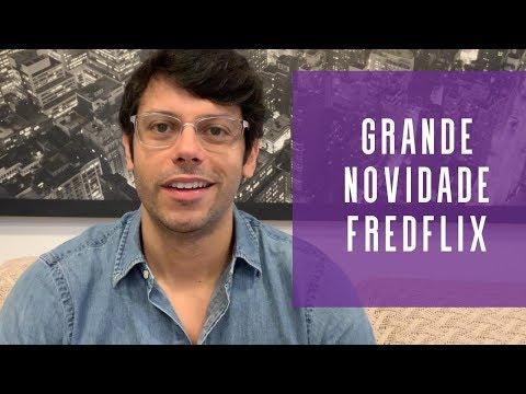 Grande Novidade FREDFLIX   Fred Mattos