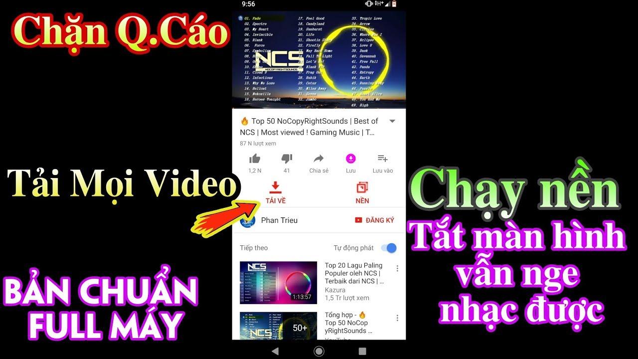 Ứng dụng Youtube chặn quảng cáo, Có thể nghe nhạc khi tắt màn hình & Tải video bản quyền│Bản chuẩn