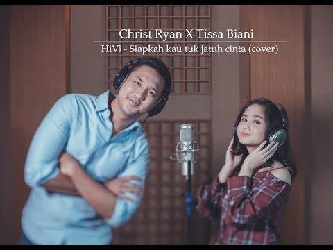 Siapkah Kau 'Tuk Jatuh Cinta Lagi - HIVI! (Cover) by Tissa Biani & Christ Ryan