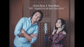 Video Siapkah Kau 'Tuk Jatuh Cinta Lagi - HIVI! (Cover) by Tissa Biani & Christ Ryan download MP3, 3GP, MP4, WEBM, AVI, FLV Juli 2018