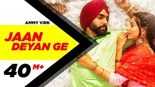 Jaan Deyan Ge (Full Video)| Sufna | Ammy Virk | Tania | B Praak | Jaani | New Song 2020