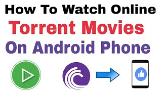 How To Watch Online Torrent Movies On Android Phone