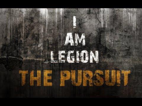 I Am Legion - The Pursuit Reborn