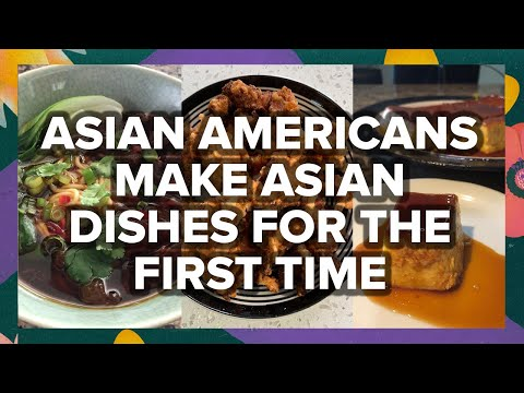 Asian Americans Make Asian Dishes For The First Time