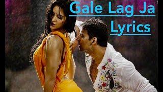 Gale Lag Ja -( from De Dana Dan) Lyrics / Akshay K, Katrina Kaif