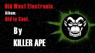 KA Killer Ape - Old West Electronic (EDM)