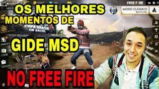 OS MELHORES MOMENTOS DE GIDE MSD NO FREE FIRE