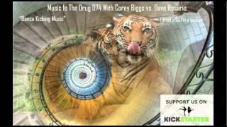 Dave Rosario Vs. Corey Biggs - Music Is The Drug 074 (Dance Kicking Music)