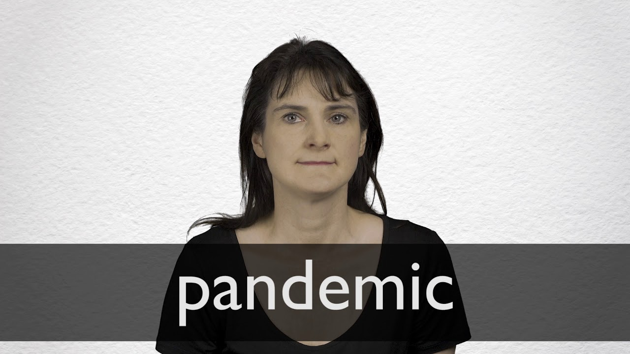 How to pronounce PANDEMIC in British English