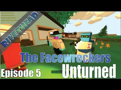 FaceWreckers of Unturned - E5.