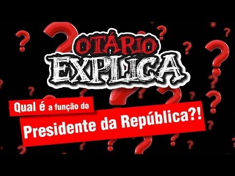 Qual é a função do Presidente da República?! #OtarioExplica @CanalDoOtario