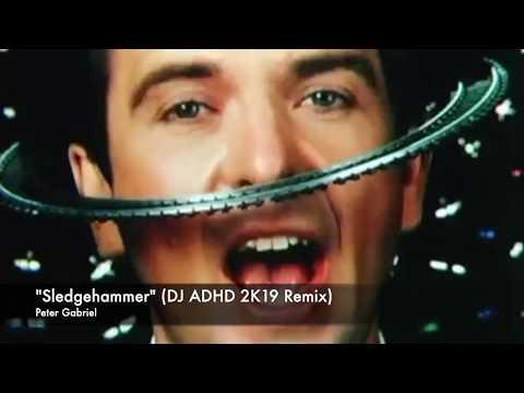 "Peter Gabriel ""Sledgehammer"" (DJ ADHD 2K19 Remix)"