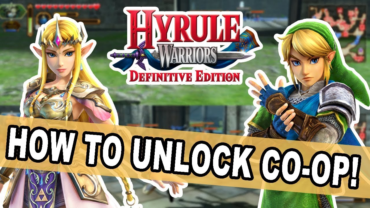 How To Unlock Co Op In Hyrule Warriors Definitive Edition For The Nintendo Switch Youtube