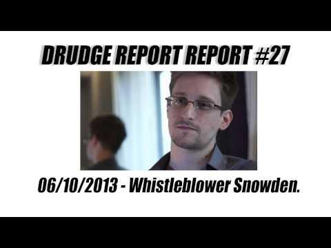 Drudge Report Report #27 - Whistleblower Snowden.