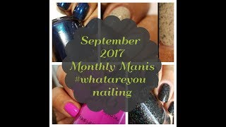 What are you Nailing | Monthly Manis | September 2017 plus mini haul