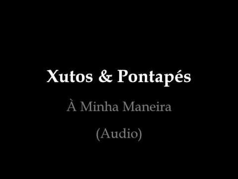 Xutos & Pontapés - À Minha Maneira