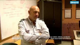 Reportage Complet Quartier General Alcool au volant vitesse Accidents Paris sous haute surveillance