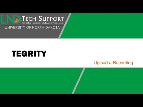 Tegrity: Upload a Recording