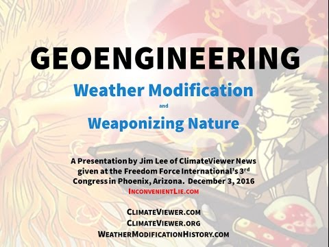 Geoengineering, Weather Modification, and Weaponizing Nature