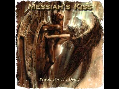 Messiah's Kiss - Prayer for the Dying FULL ALBUM