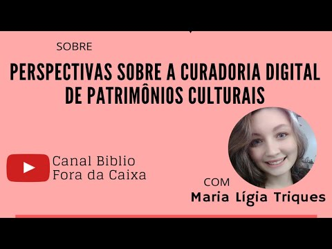 Perspectivas sobre a Curadoria Digital de Patrimônios Culturais
