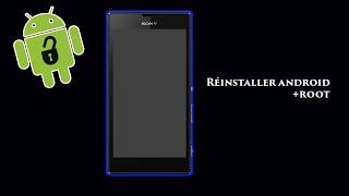 Tutoriel - Réinstaller Android et rooter le Sony Xperia T3 (D5103) !