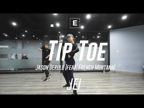 JEI | CHOREOGRAPHY CLASS | JASON DERULO(feat. French Montana) - TIP TOE | 이댄스학원 | 안무