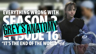 """Everything Wrong With Grey's Anatomy """"It's the End of the World"""""""