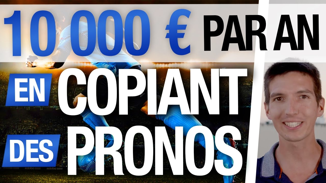 comment gagner 10 000 euros par an en copiant des pronostics youtube. Black Bedroom Furniture Sets. Home Design Ideas