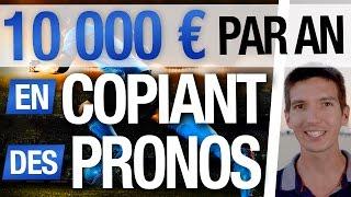 Comment GAGNER 10 000 EUROS par AN en COPIANT des PRONOSTICS ?